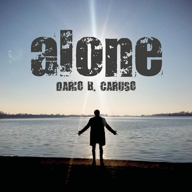 Dario B. Caruso- Musica e solitudine nel disco  Alone