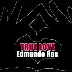 True Love - Edmundo Ros album