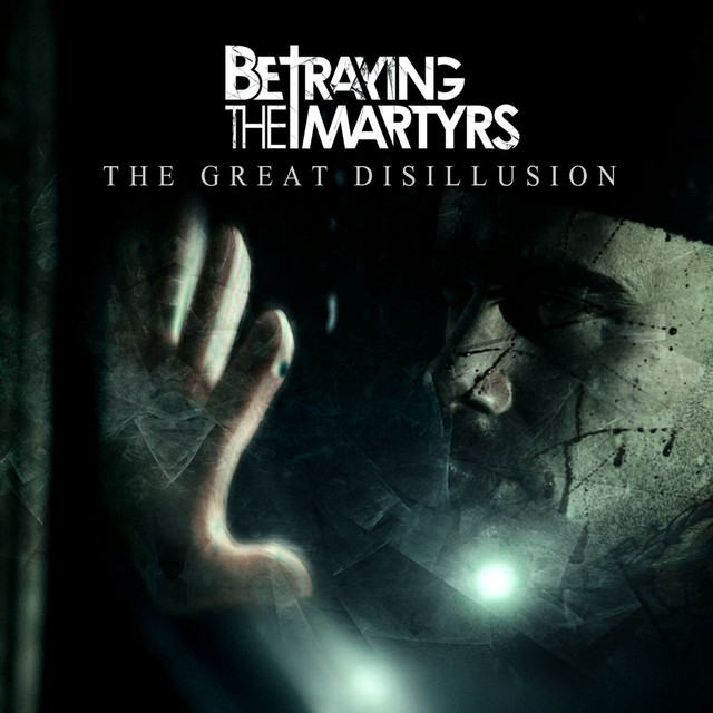 The Great Disillusion A Song By Betraying The Martyrs On Spotify