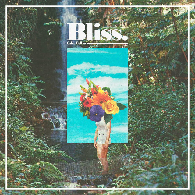 Album cover for Bliss by Caleb Belkin