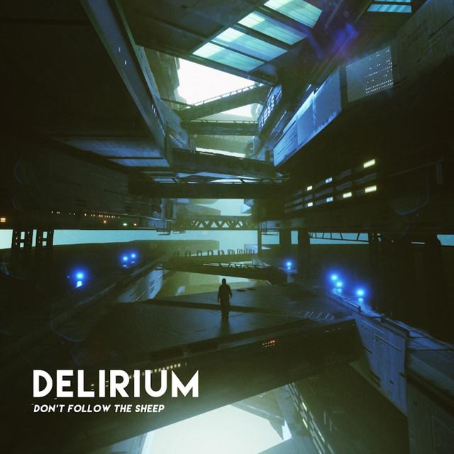 Delirium (Don't Follow the Sheep)