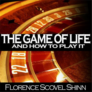 The Game of Life and How to Play It Audiobook