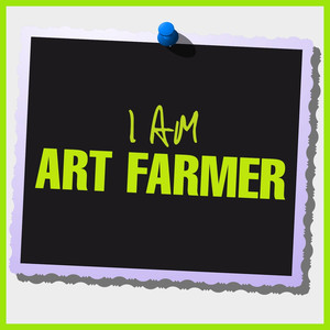 I Am Art Farmer album
