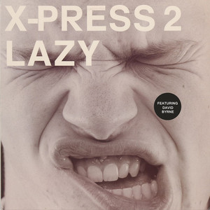 X-Press 2, David Byrne Lazy (feat. David Byrne) - Peace Division Dub cover