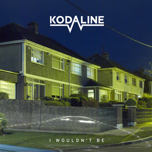 I Wouldn't Be - EP - Kodaline
