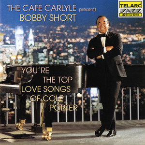 The Cafe Carlyle Presents Bobby Short: You're The Top album
