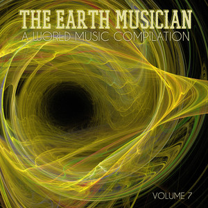 The Earth Musician: A World Music Compilation, Vol. 7 album