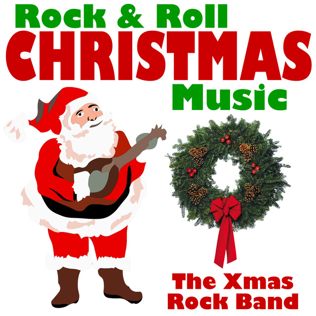 Rock Christmas Music.Rock Roll Christmas Music By The Xmas Rock Band On Spotify