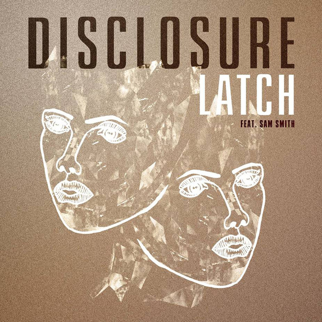 'Latch' Disclosure ft. Sam Smith