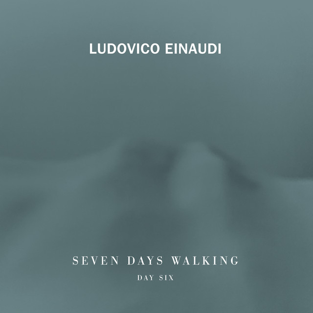 Album cover for Seven Days Walking (Day 6) by Ludovico Einaudi