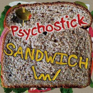 Sandwich - Psychostick