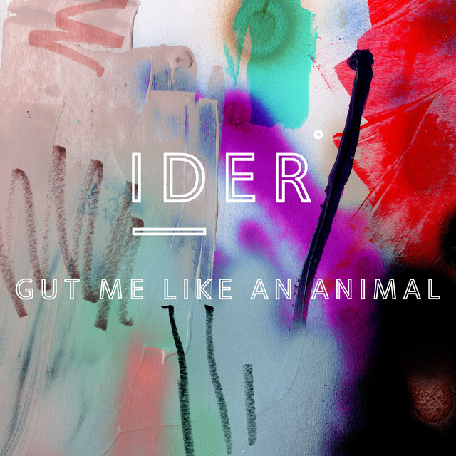 Album cover for Gut Me Like An Animal by IDER