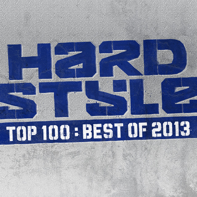 Hardstyle Top 100 - Best Of 2013