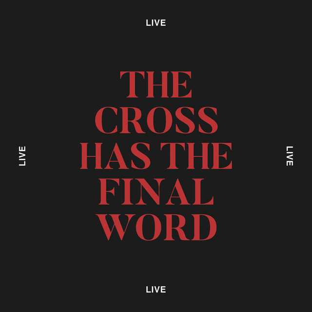 The Cross Has The Final Word (Live)