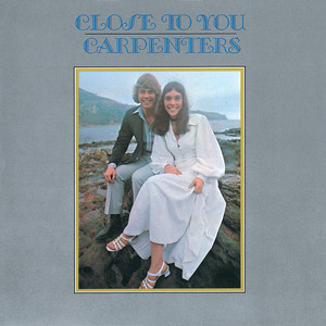 Close To You - Carpenters
