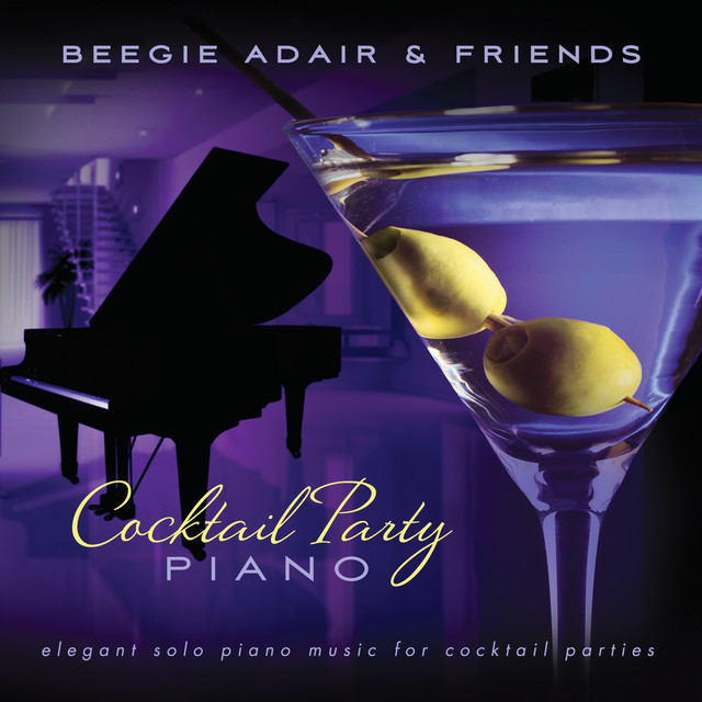 Cocktail Party Piano: Elegant Solo Piano Music For Cocktail Parties