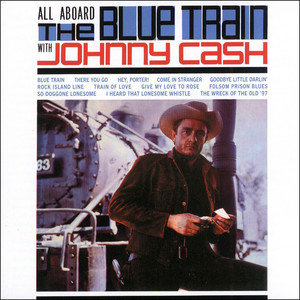 All Aboard The Blue Train - Johnny Cash