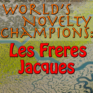 World's Novelty Champions: Les Freres Jacques album