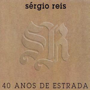Sérgio Reis 40 Anos de Estrada album
