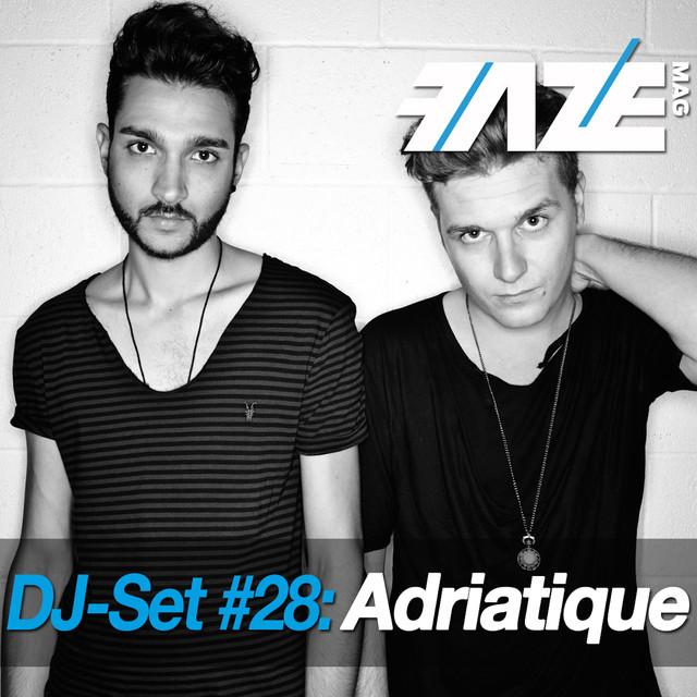 Faze DJ Set #28: Adriatique