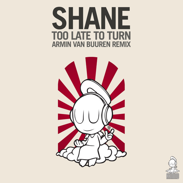 Artwork for Too Late To Turn - Armin van Buuren Remix by Shane