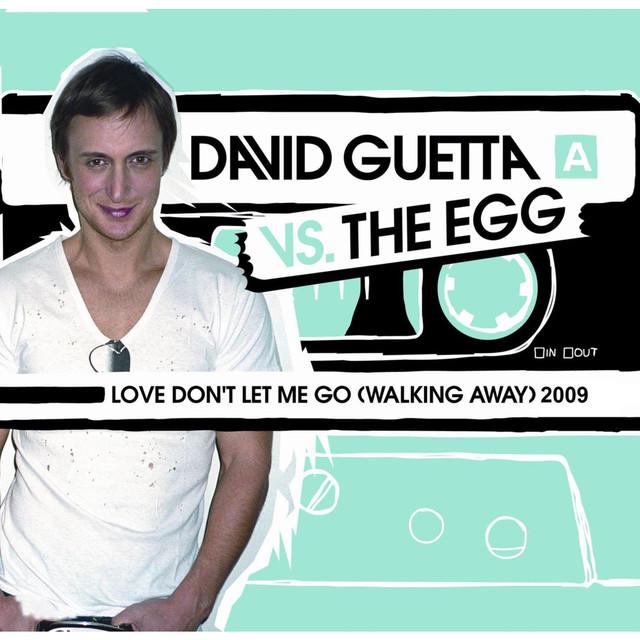 Love Don't Let Me Go (Walking Away) 2009