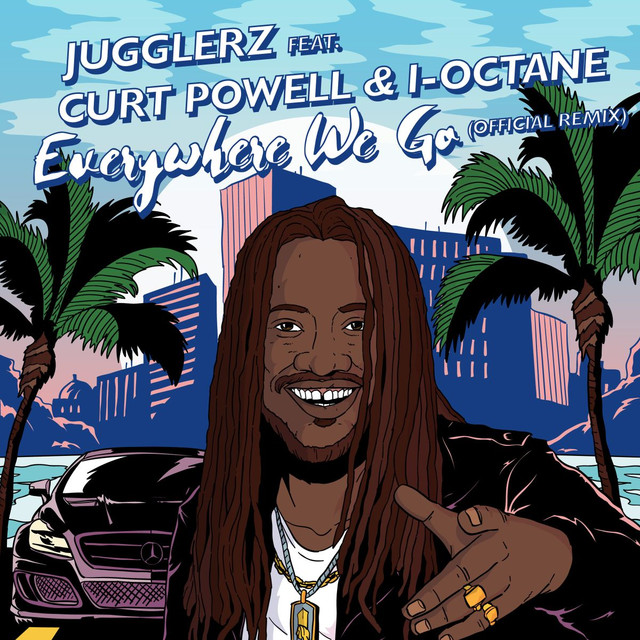 Everywhere We Go (Official Remix) [feat. I-Octane & Curt Powell]
