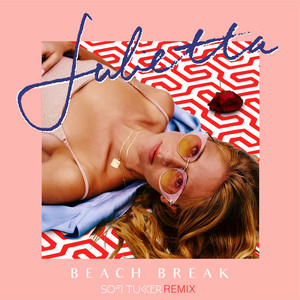 Beach Break (Sofi Tukker Remix)