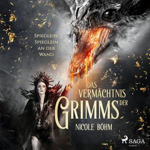 Das Vermächtnis der Grimms: Spieglein, Spieglein an der Wand (Band 2) Audiobook