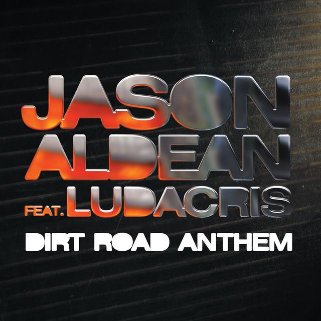 Rearview Town Jason Aldean: Dirt Road Anthem (Remix) [feat. Ludacris] By Jason Aldean