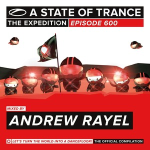 A State Of Trance 600 - The Expedition (Mixed by Andrew Rayel) Albumcover