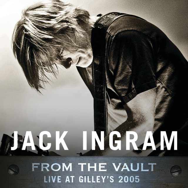 Album cover for From The Vault: Live At Gilley's 2005 by Jack Ingram