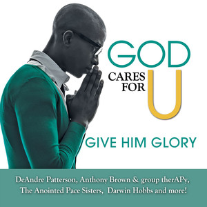 God Cares For U-Give Him Glory
