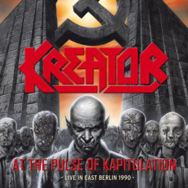 Kreator - At The Pulse Of Kapitulation - Live In East Berlin 1990