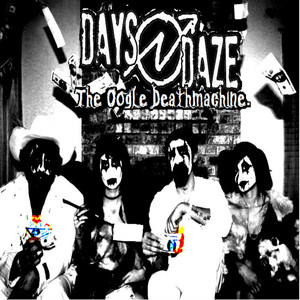 The Oogle Deathmachine - Days N' Daze