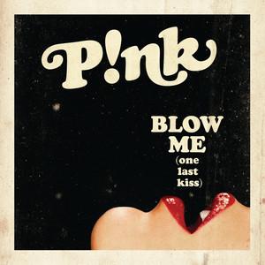 Blow Me (One Last Kiss) Albümü
