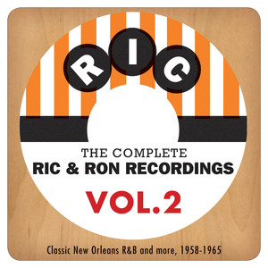 The Complete Ric & Ron Recordings, Vol. 2: Classic New Orleans R&B And More, 1958-1965