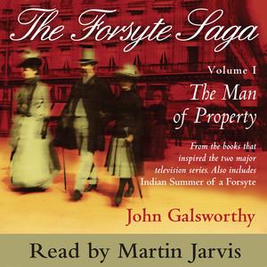 The Forsyte Saga, Vol. 1 - The Man of Property (Abridged) Audiobook