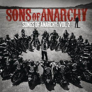 Songs of Anarchy: Volume 2  - Greg Holden