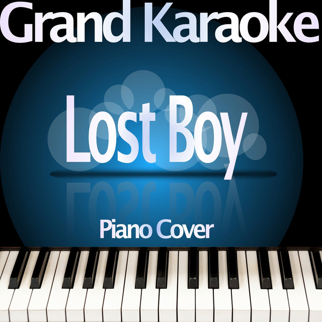 Lost Boy (Higher Key) [Originally Performed by Ruth B ] [Piano