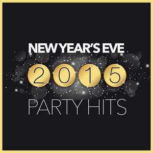New Year's Eve 2015: Party Hits