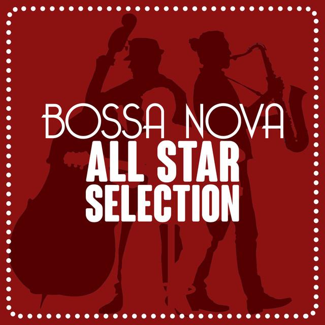 Bossa Nova All-Star Ensemb...