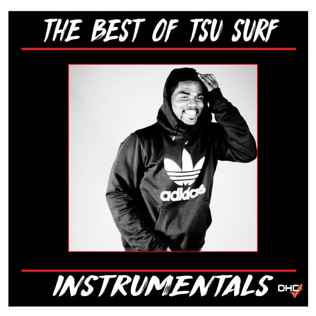 The Best of Tsu Surf : Instrumentals by Tsu Surf on Spotify