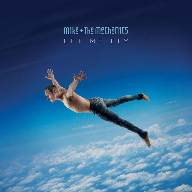 Mike + The Mechanics Let Me Fly album cover