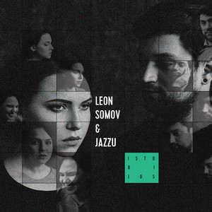 Istorijos - Leon Somov & Jazzu