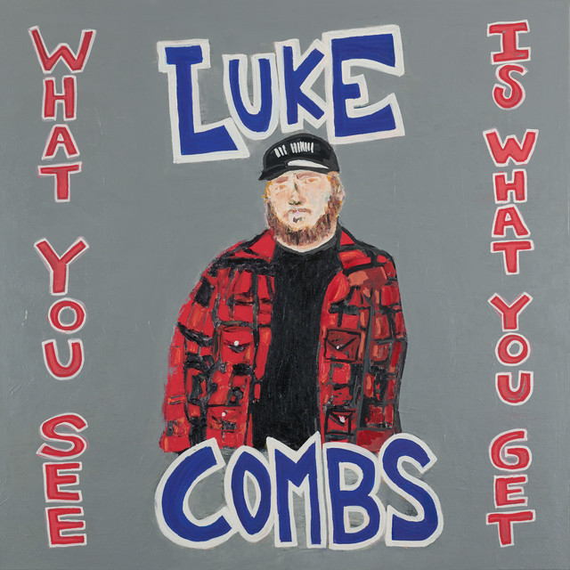 Album cover for What You See Is What You Get by Luke Combs