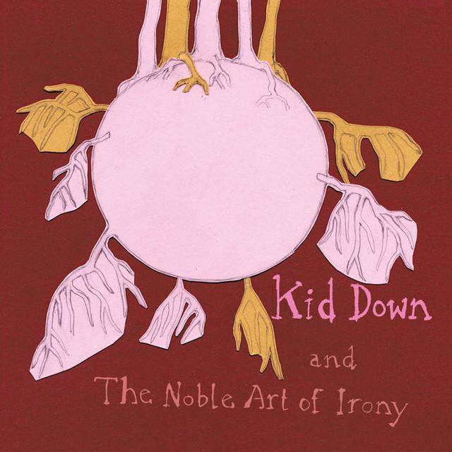 Skivomslag för Kid Down: ...And The Noble Art Of Irony