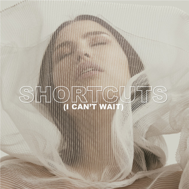 Shortcuts (I Can't Wait)