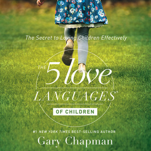 The 5 Love Languages of Children Audiobook