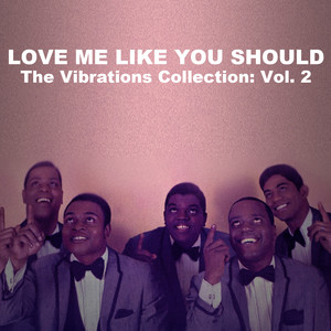 Love Me Like You Should, The Vibrations Collection: Vol. 2 album